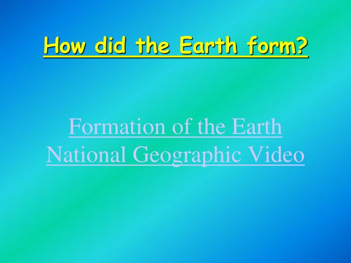 How did the earth form