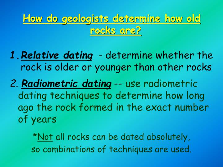 How do geologists determine how old rocks are?