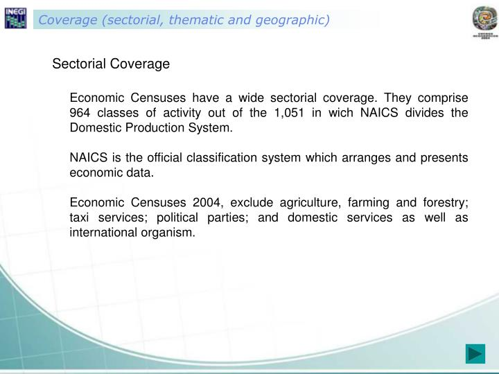 Coverage (sectorial, thematic and geographic)