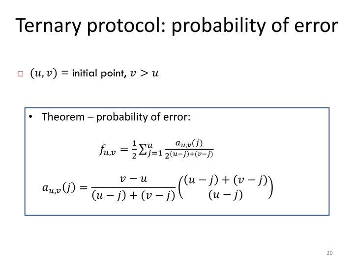 Ternary protocol: probability of error