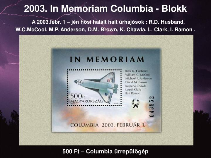 2003. In Memoriam Columbia - Blokk