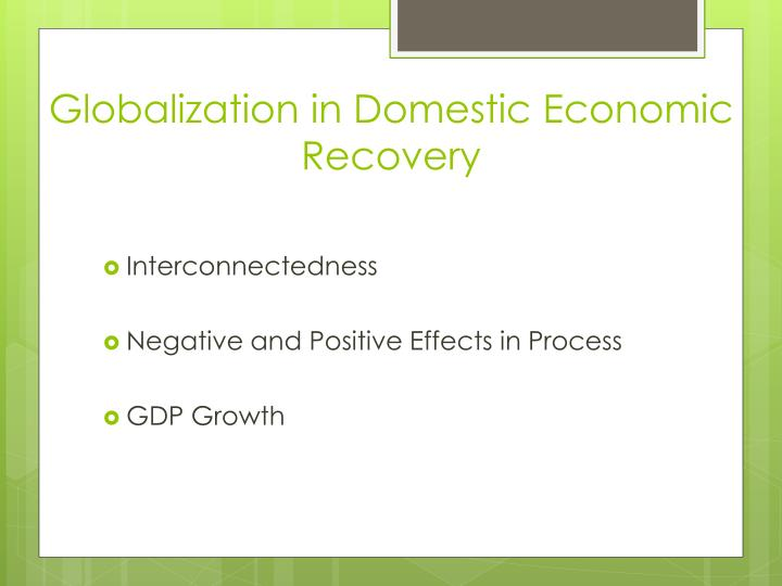Globalization in Domestic Economic Recovery