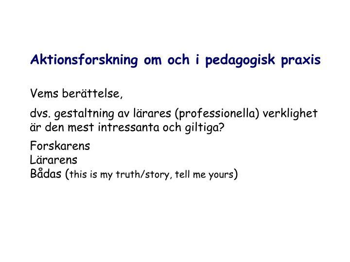 Aktionsforskning om och i pedagogisk praxis