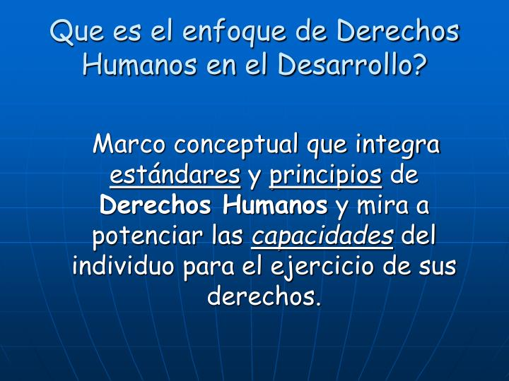 Que es el enfoque de Derechos Humanos en el Desarrollo?