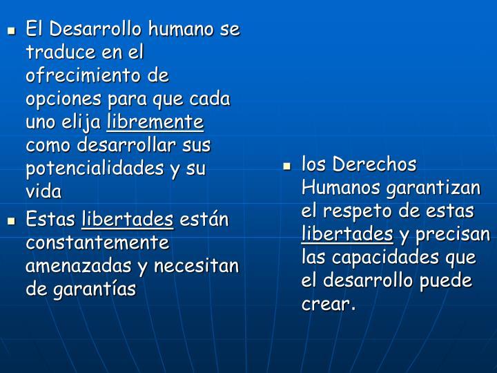 El Desarrollo humano se traduce en el ofrecimiento de opciones para que cada uno elija