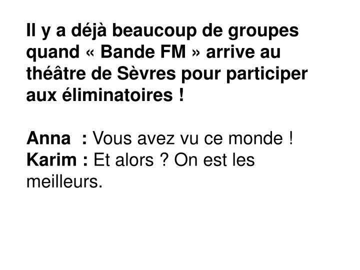 Il y a dj beaucoup de groupes quand  Bande FM  arrive au thtre de Svres pour participer aux liminatoires !