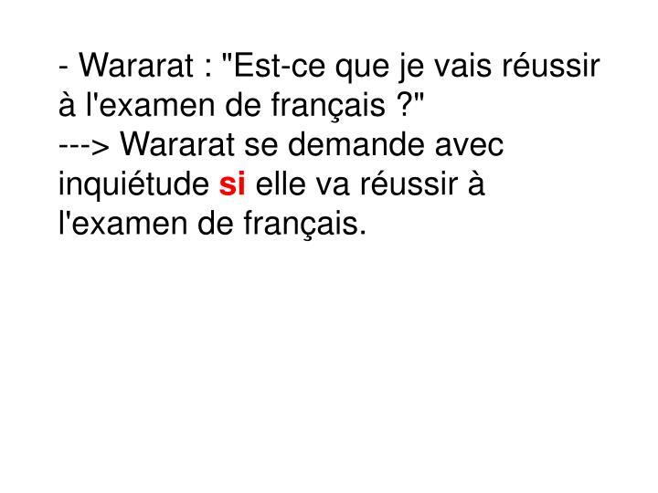 """- Wararat : """"Est-ce que je vais réussir à l'examen de français ?"""""""