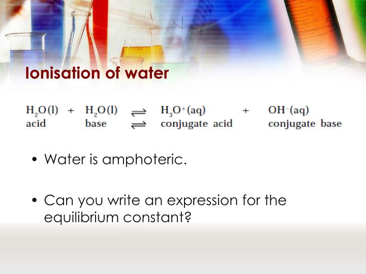 Ionisation of water