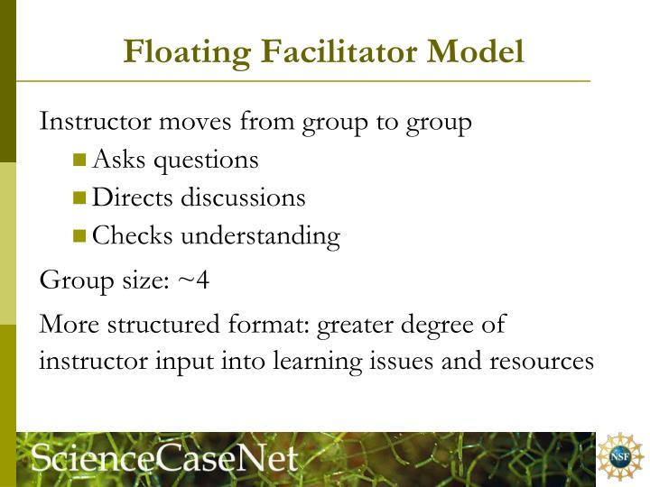 Floating Facilitator Model