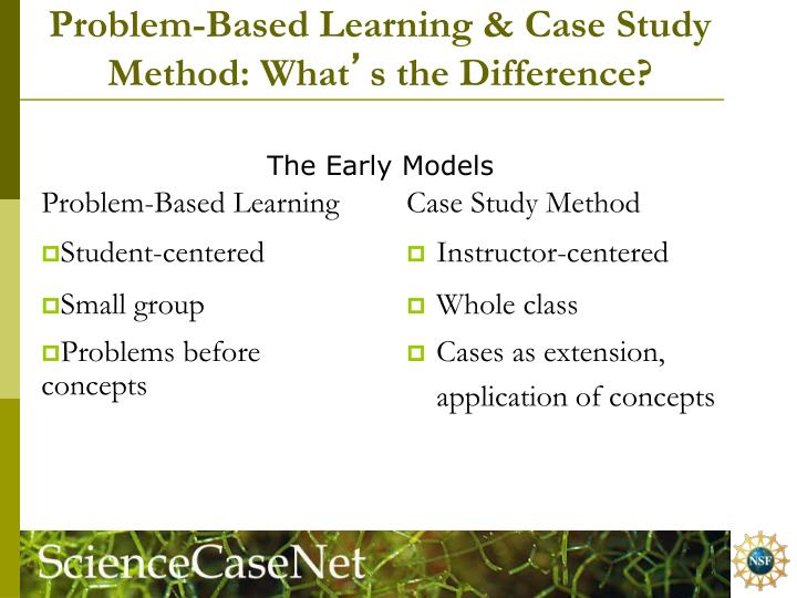 Problem based learning case study method what s the difference