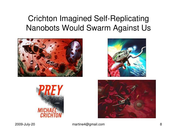 Crichton Imagined Self-Replicating Nanobots Would Swarm Against Us