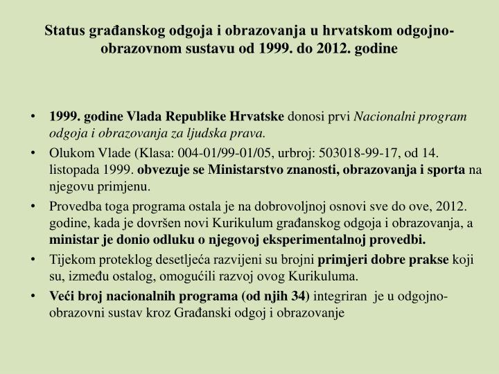 Status graanskog odgoja i obrazovanja u hrvatskom odgojno-obrazovnom sustavu od 1999. do 2012. godine