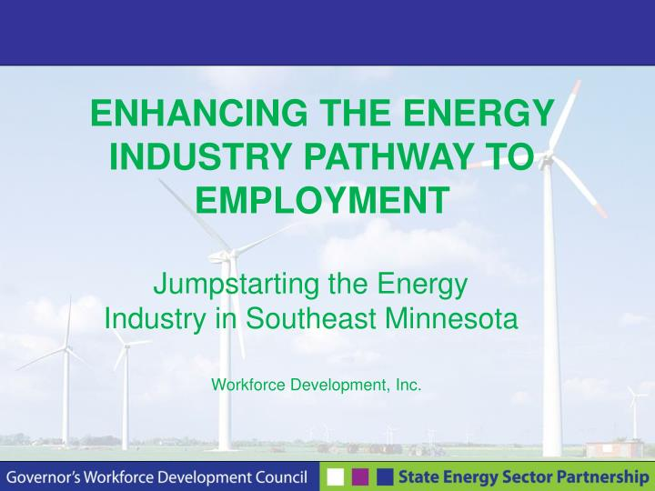 ENHANCING THE ENERGY INDUSTRY PATHWAY TO EMPLOYMENT