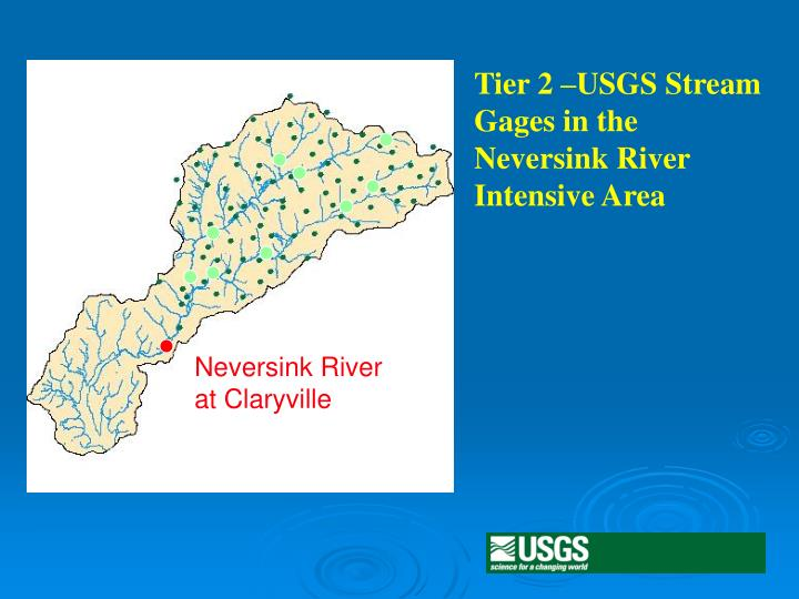 Tier 2 –USGS Stream Gages in the Neversink River Intensive Area