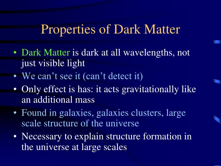 Properties of Dark Matter