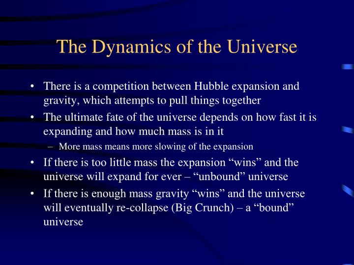 The Dynamics of the Universe