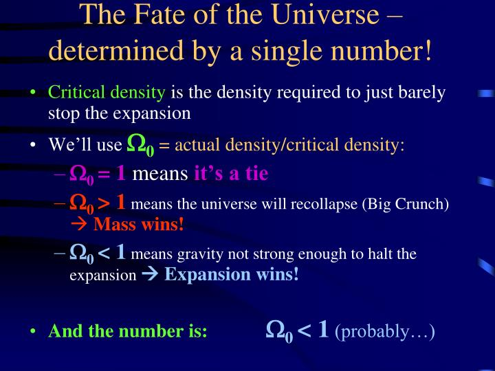 The Fate of the Universe – determined by a single number!