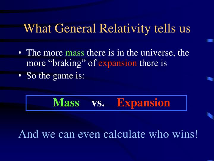 What General Relativity tells us