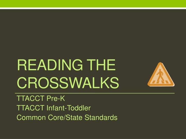 Reading the Crosswalks