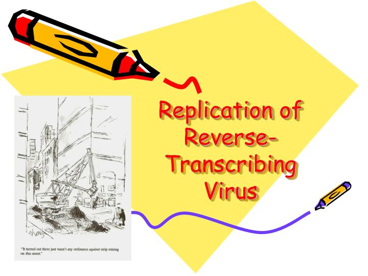 Replication of reverse transcribing virus