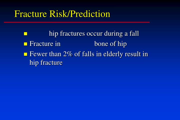 Fracture Risk/Prediction