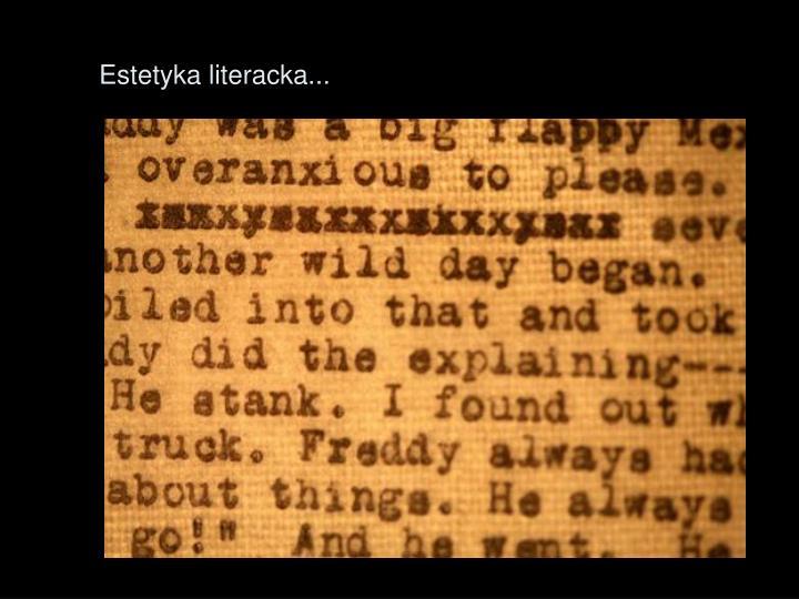 Estetyka literacka...