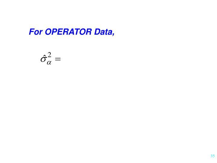 For OPERATOR Data,