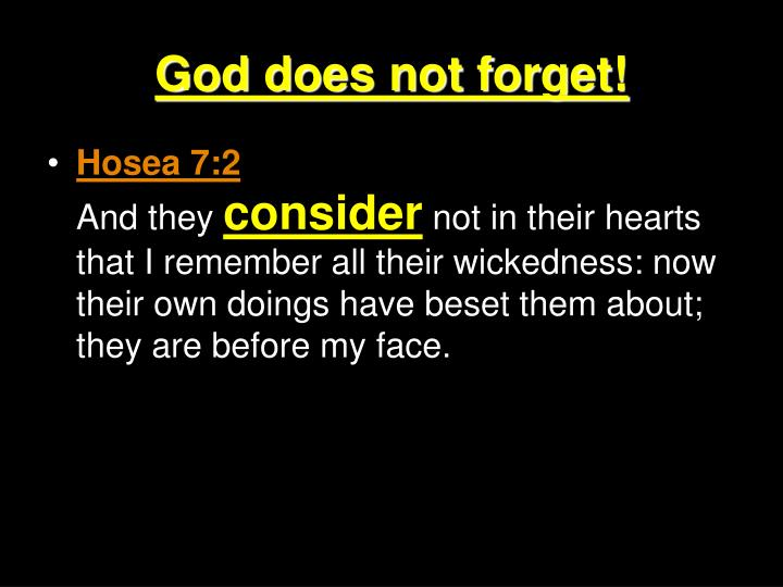 God does not forget!
