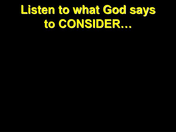Listen to what God says