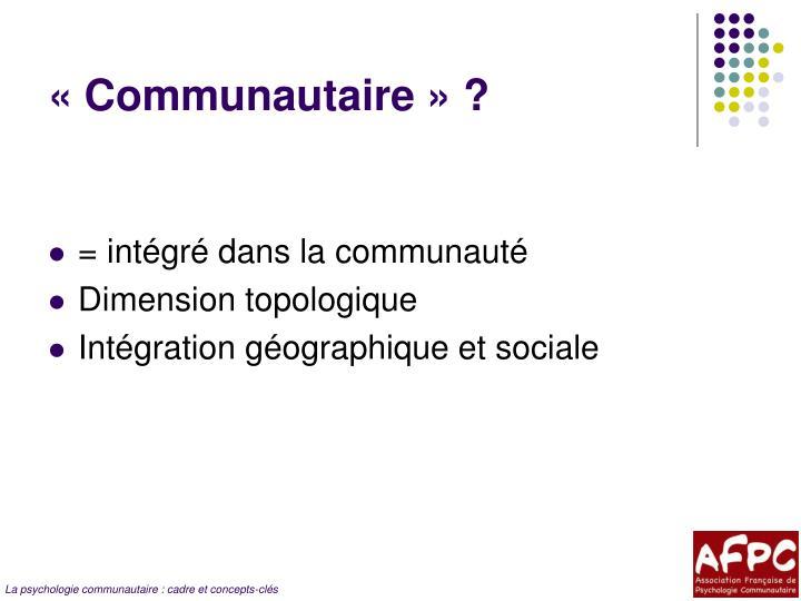 « Communautaire » ?