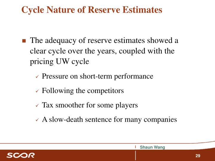 Cycle Nature of Reserve Estimates