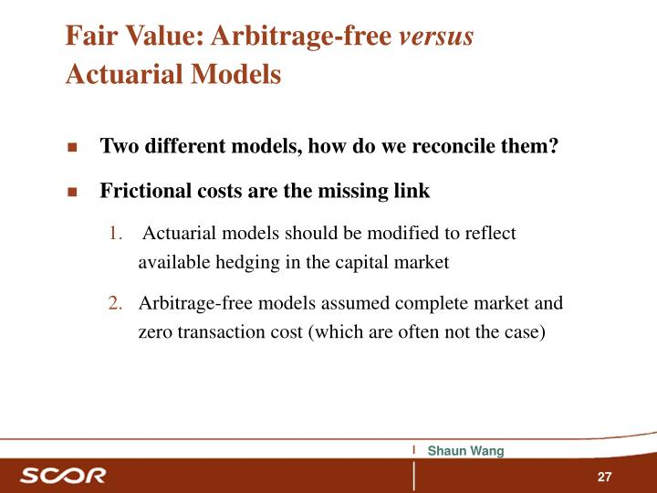 Fair Value: Arbitrage-free