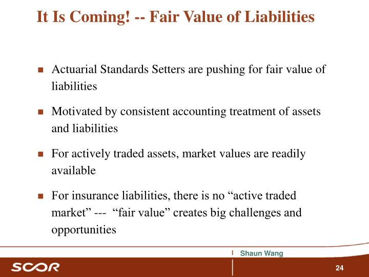 It Is Coming! -- Fair Value of Liabilities