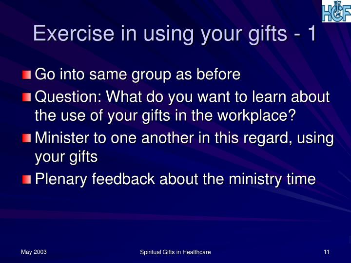 Exercise in using your gifts - 1