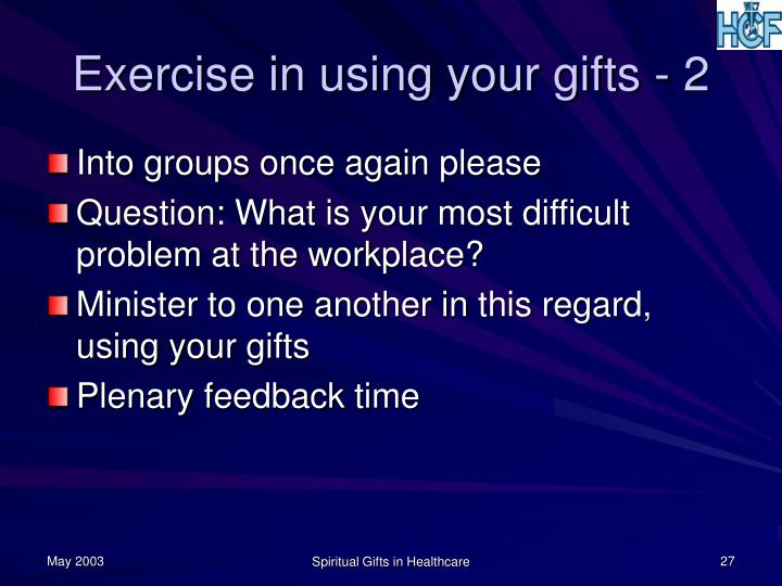 Exercise in using your gifts - 2