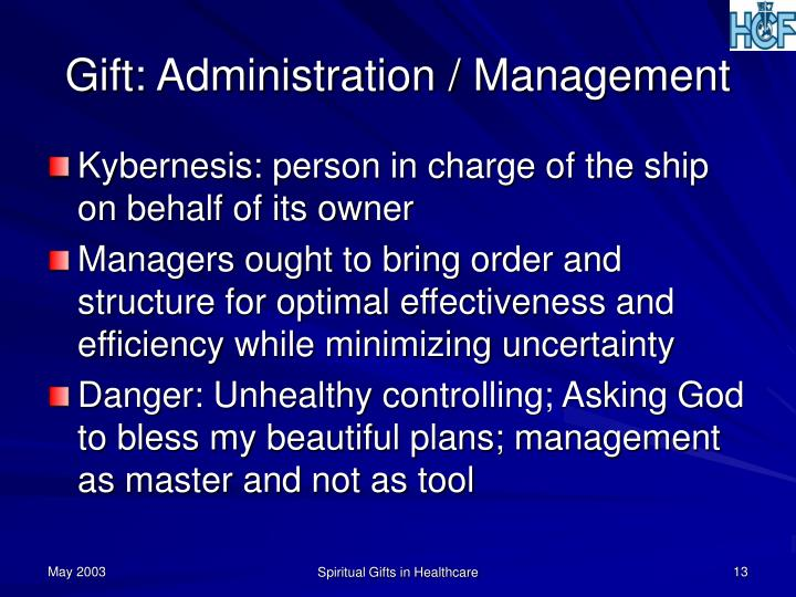Gift: Administration / Management