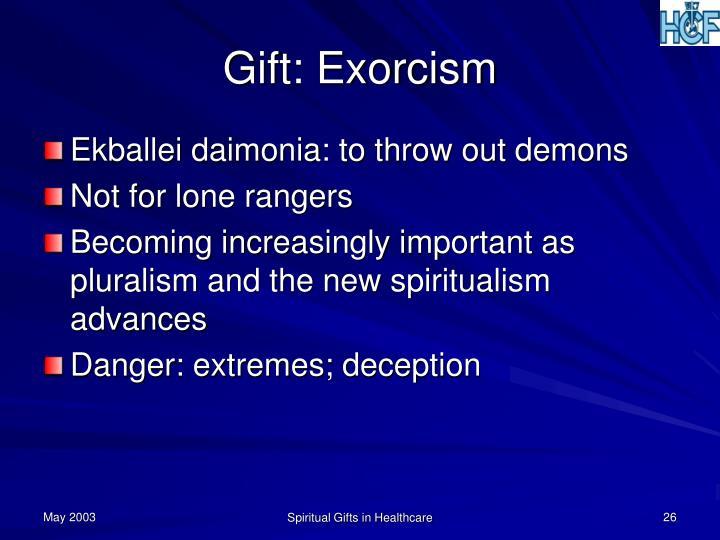 Gift: Exorcism