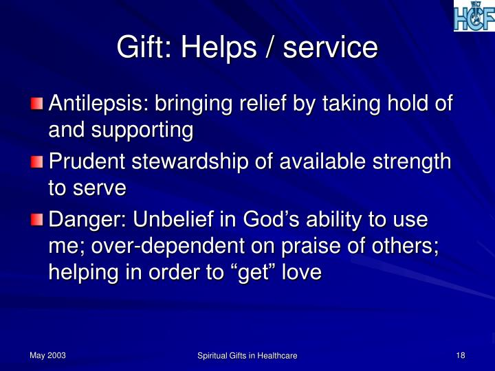 Gift: Helps / service
