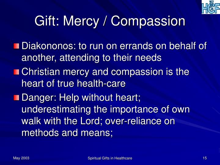 Gift: Mercy / Compassion