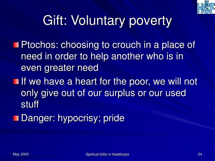Gift: Voluntary poverty