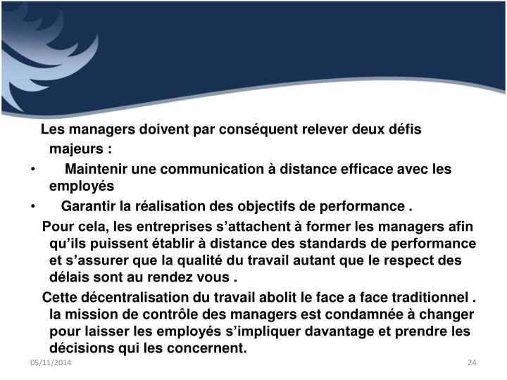 Les managers doivent par consquent relever deux dfis majeurs: