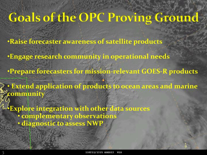 Goals of the OPC Proving Ground