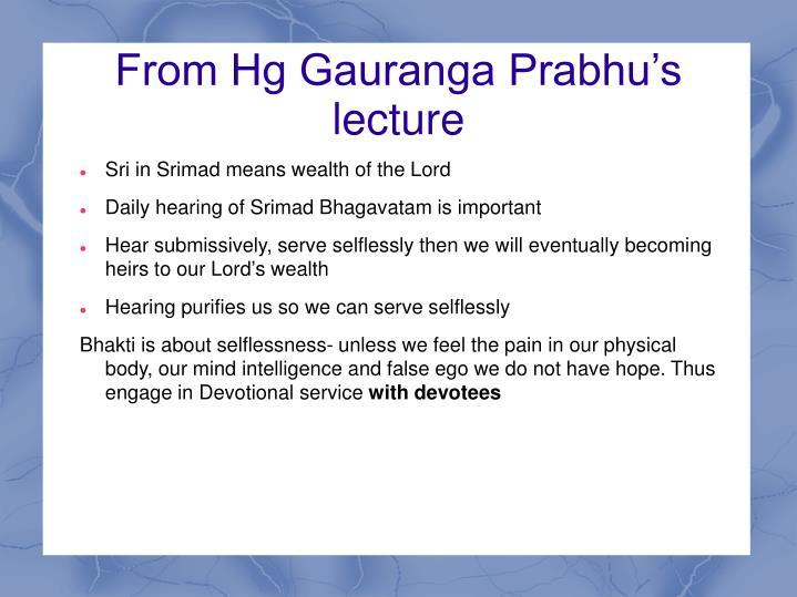 From Hg Gauranga Prabhu's lecture