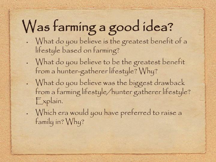 Was farming a good idea?