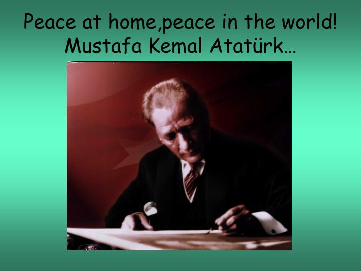 Peace at home,peace in the world!
