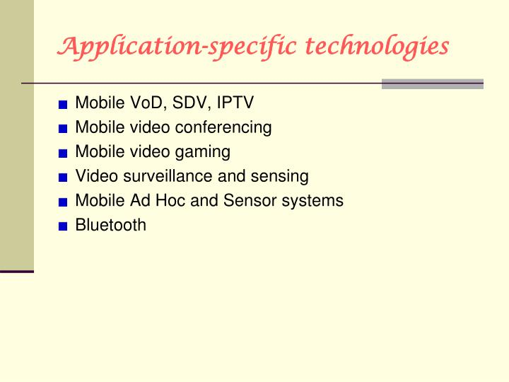 Application-specific technologies
