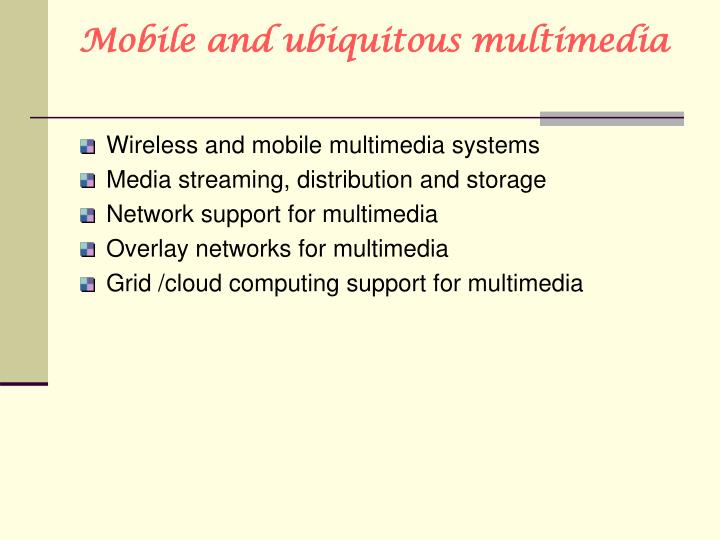 Mobile and ubiquitous multimedia