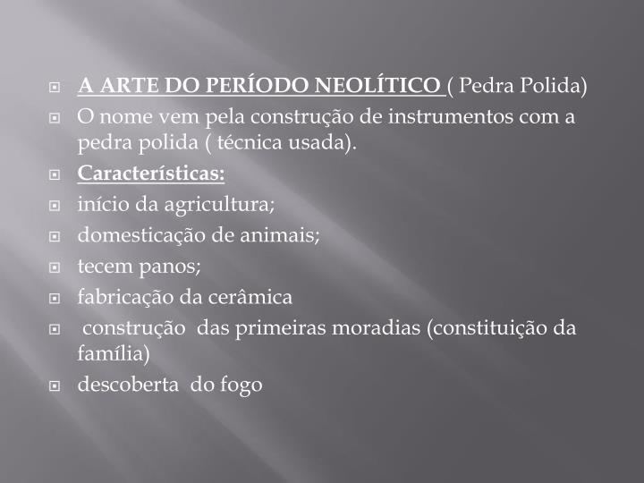 A ARTE DO PERÍODO NEOLÍTICO