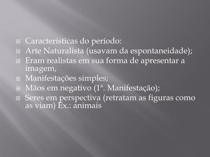 Características do período: