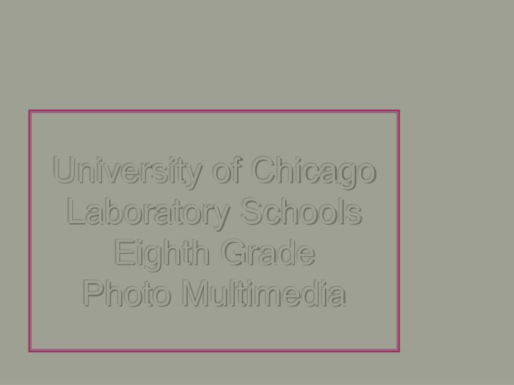 university of chicago laboratory schools eighth grade photo multimedia